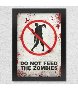 Poster A4 com Moldura Do Not Feed the Zombies